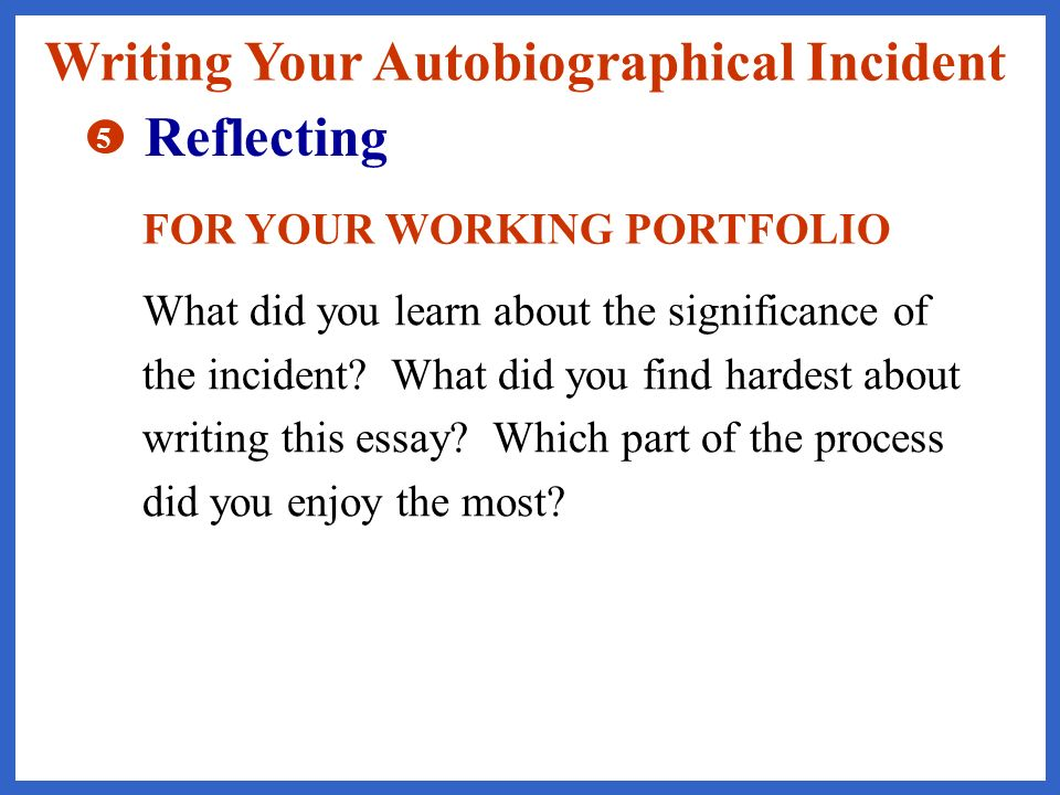 Autobiographical incident help??!?!?!?