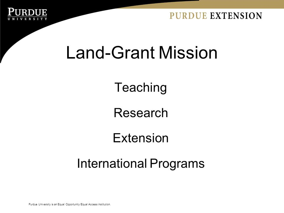 Purdue university is an equal opportunityequal access institution 3 land grant mission teaching research extension international programs purdue university is an equal opportunityequal access institution toneelgroepblik Images