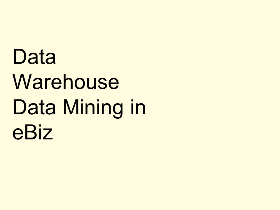 Data Warehouse Data Mining in eBiz