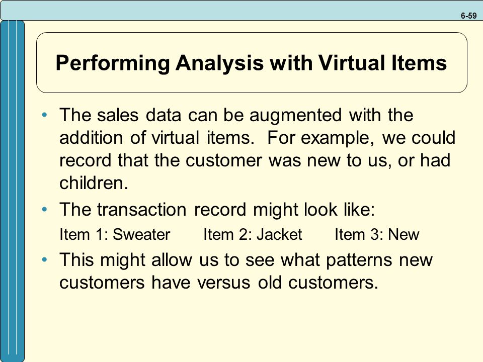 6-59 Performing Analysis with Virtual Items The sales data can be augmented with the addition of virtual items.