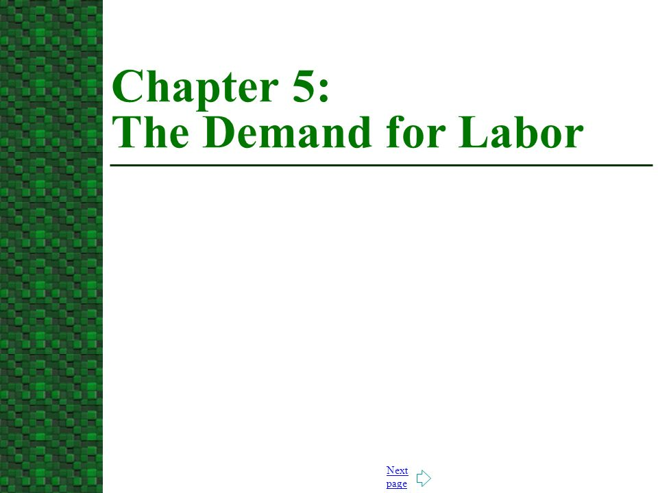 Next page Chapter 5: The Demand for Labor
