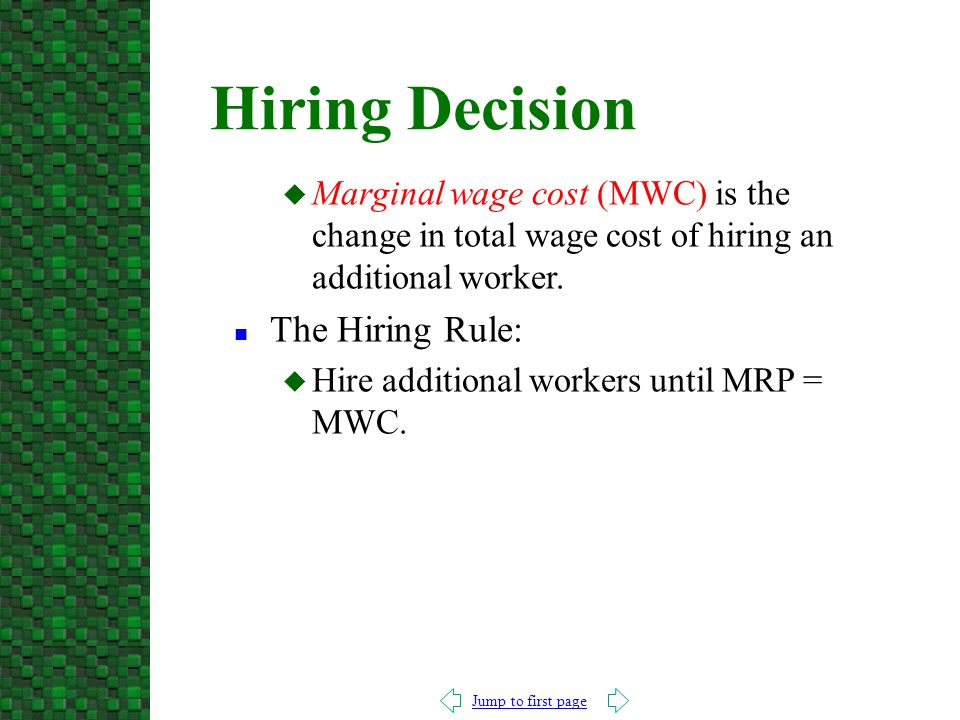 Jump to first page u Marginal wage cost (MWC) is the change in total wage cost of hiring an additional worker.