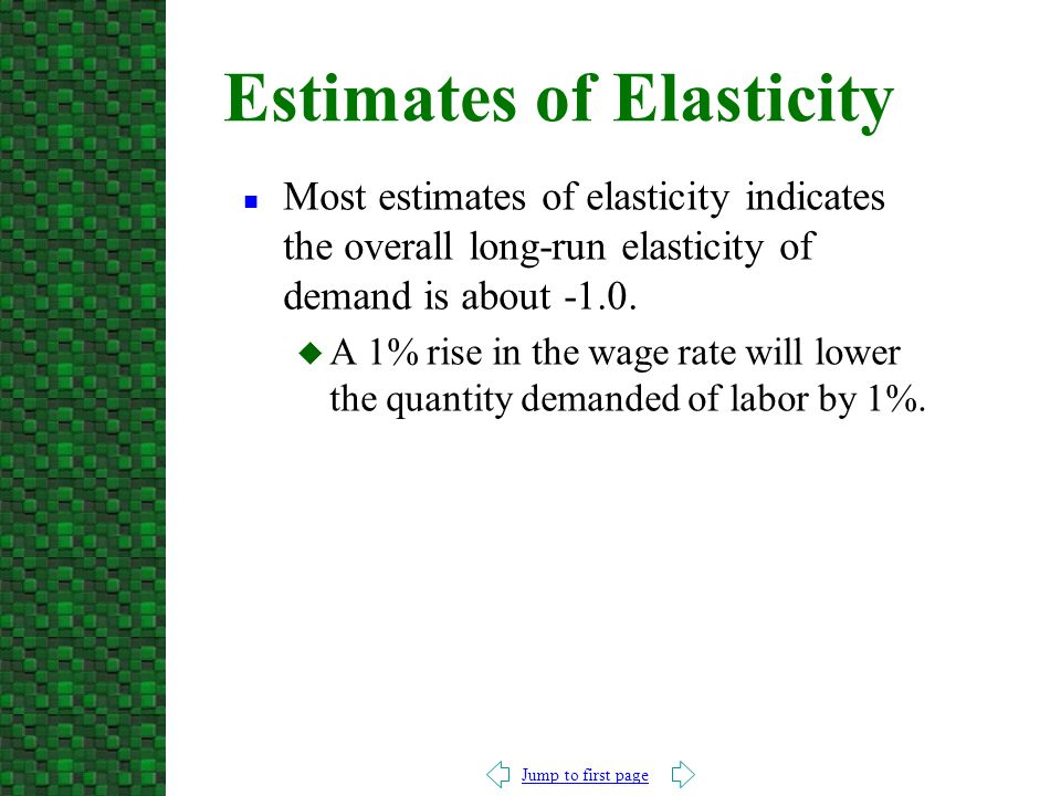 Jump to first page n Most estimates of elasticity indicates the overall long-run elasticity of demand is about -1.0.