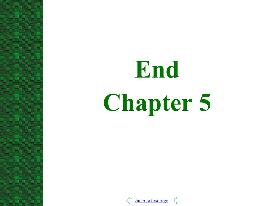 Jump to first page End Chapter 5