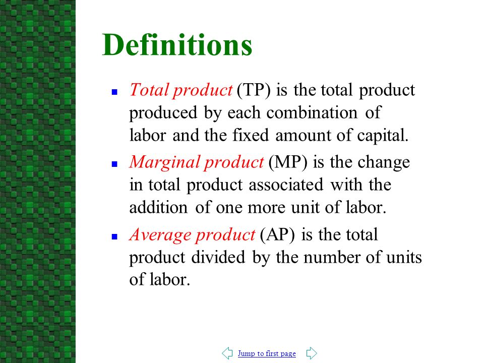Jump to first page n Total product (TP) is the total product produced by each combination of labor and the fixed amount of capital.