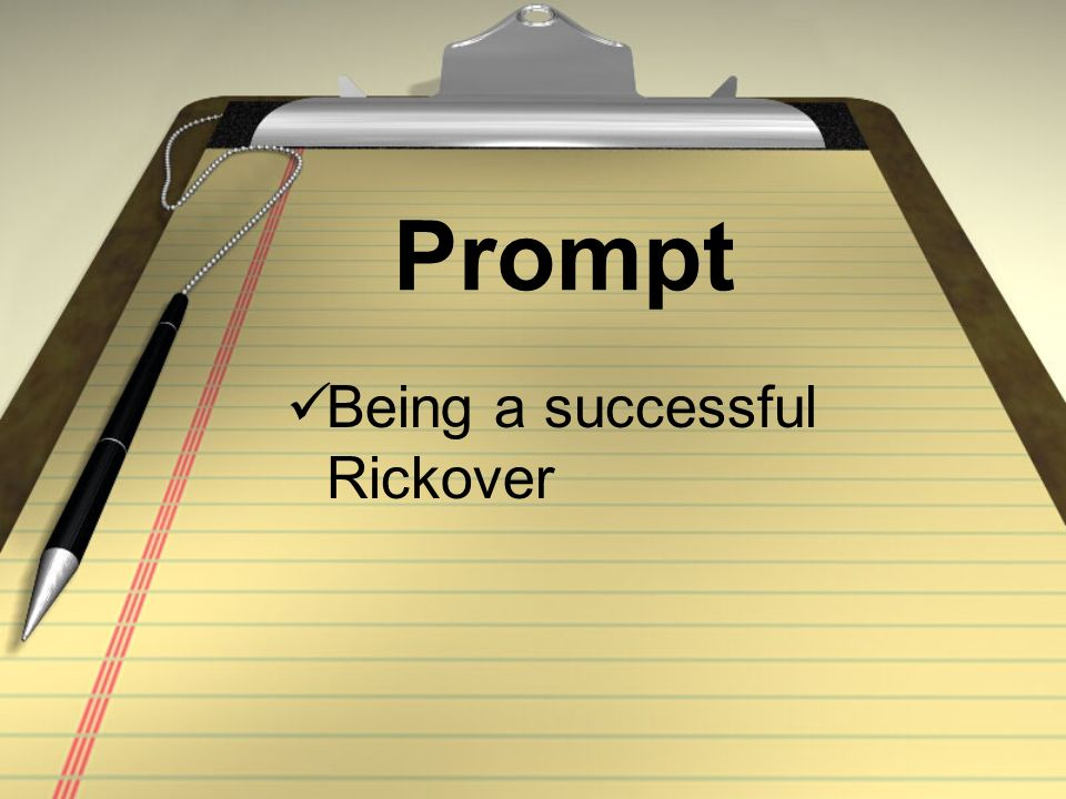 Prompt Being a successful Rickover