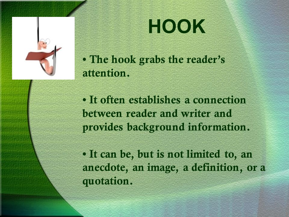 HOOK The hook grabs the reader's attention.
