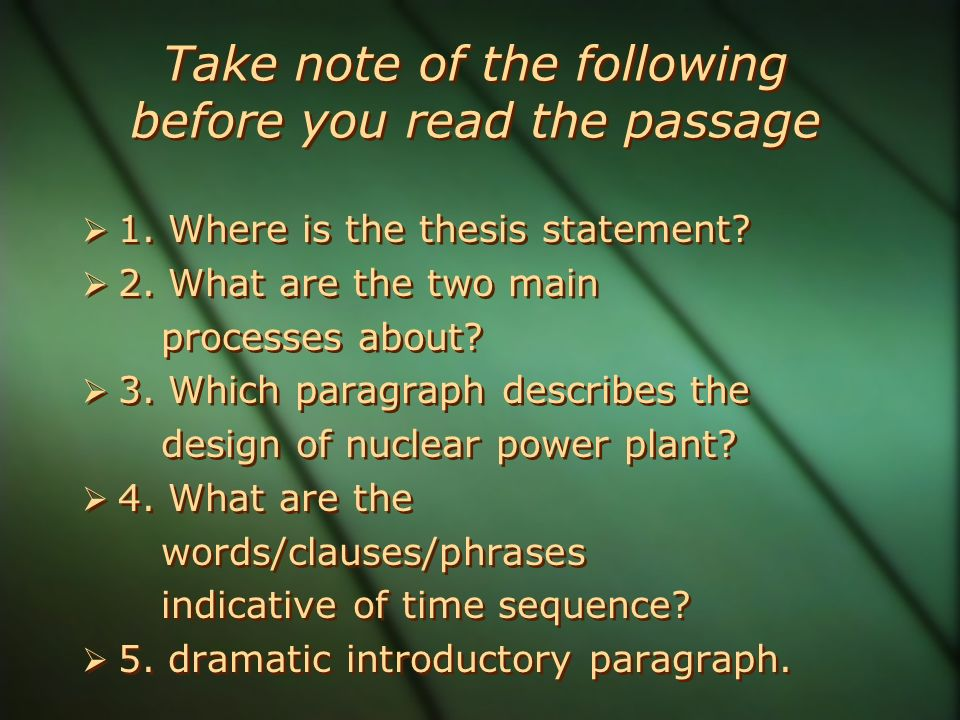 Take note of the following before you read the passage  1.
