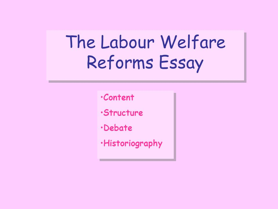 the labour government and the welfare state ppt 9 the labour welfare reforms essay content structure debate historiography content structure debate historiography