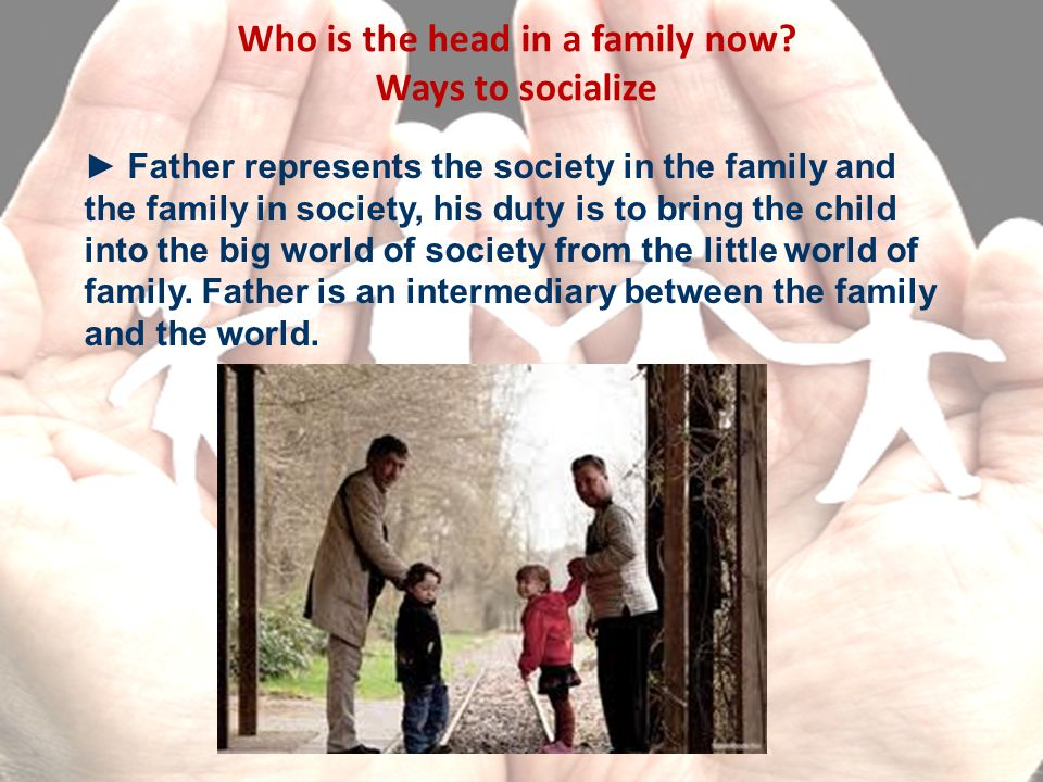Who is the head in a family now.