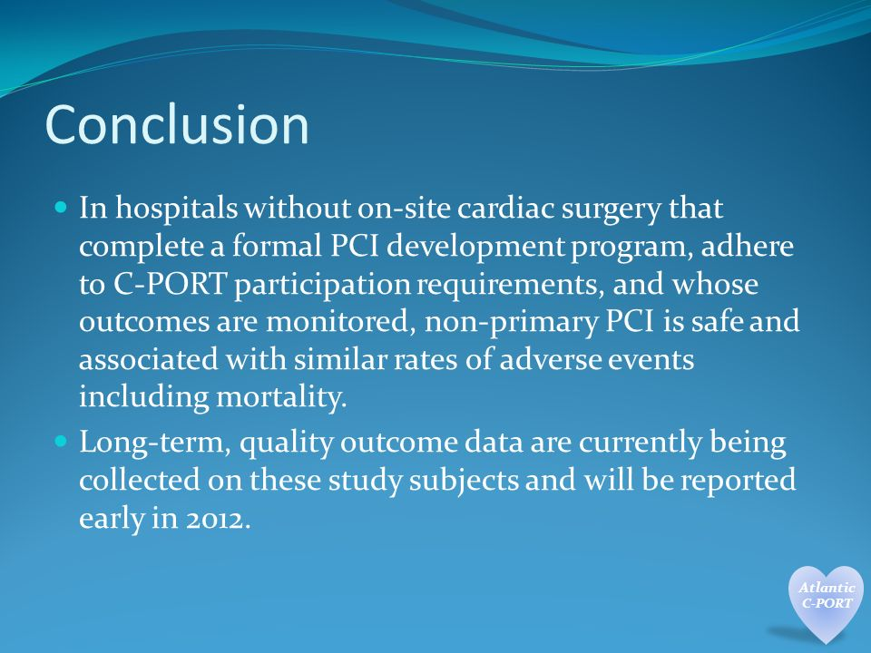 Conclusion In hospitals without on-site cardiac surgery that complete a formal PCI development program, adhere to C-PORT participation requirements, and whose outcomes are monitored, non-primary PCI is safe and associated with similar rates of adverse events including mortality.