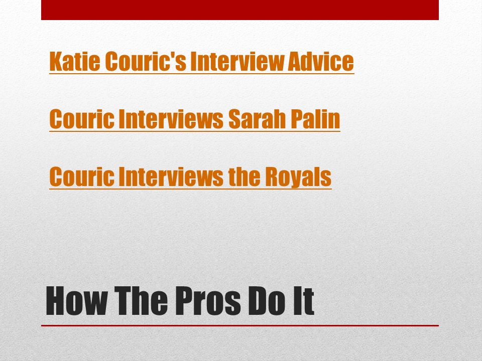 How The Pros Do It Katie Couric s Interview Advice Couric Interviews Sarah Palin Couric Interviews the Royals