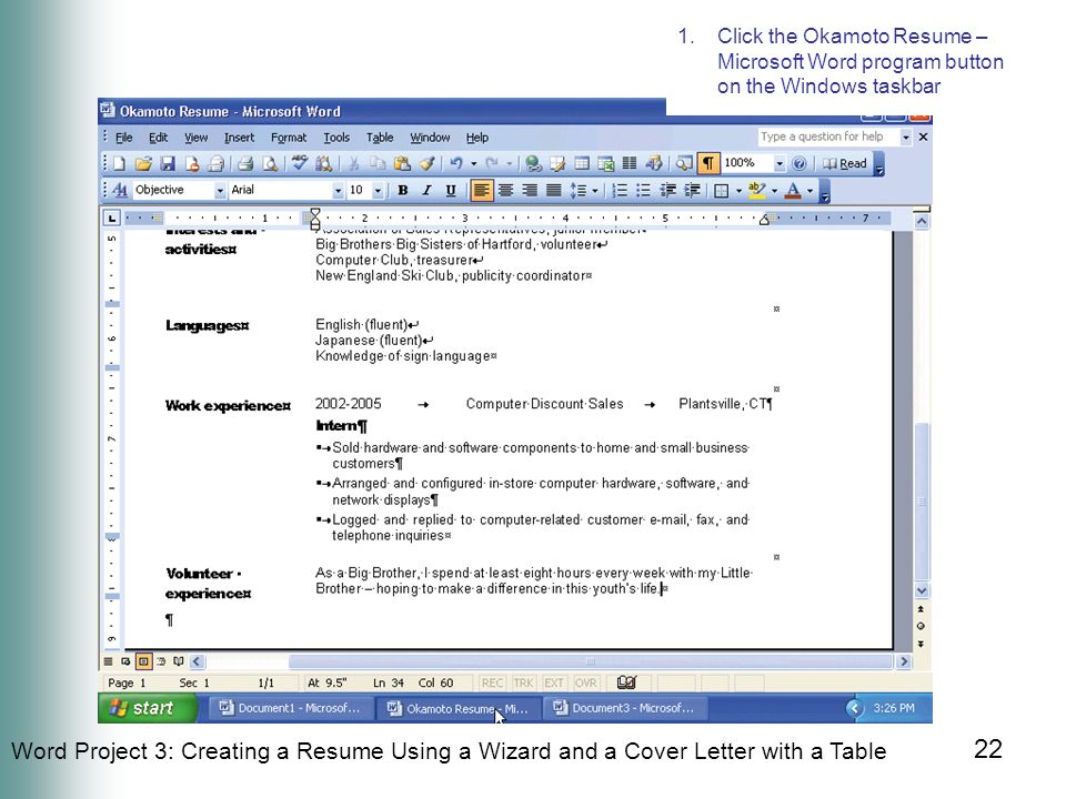 22 Word Project 3: Creating A Resume Using A Wizard And A Cover Letter With  A Table 22 1.Click The Okamoto Resume U2013 Microsoft Word Program Button On  The ...  How To Create A Resume On Microsoft Word