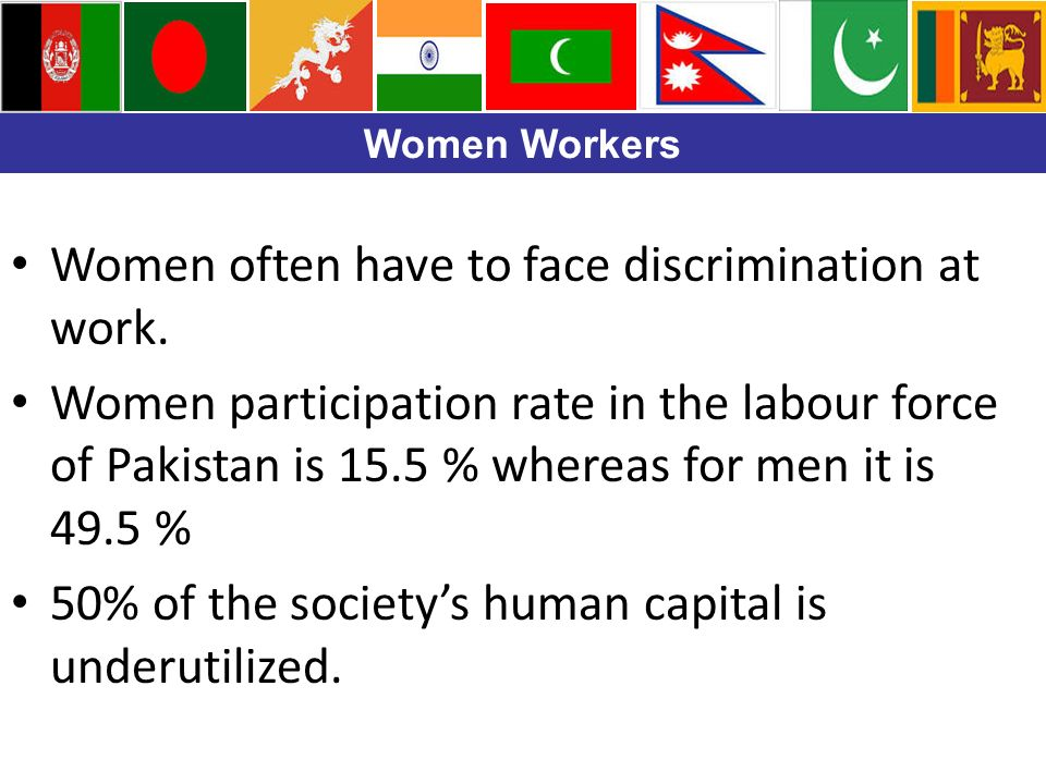 Women Workers Women often have to face discrimination at work.