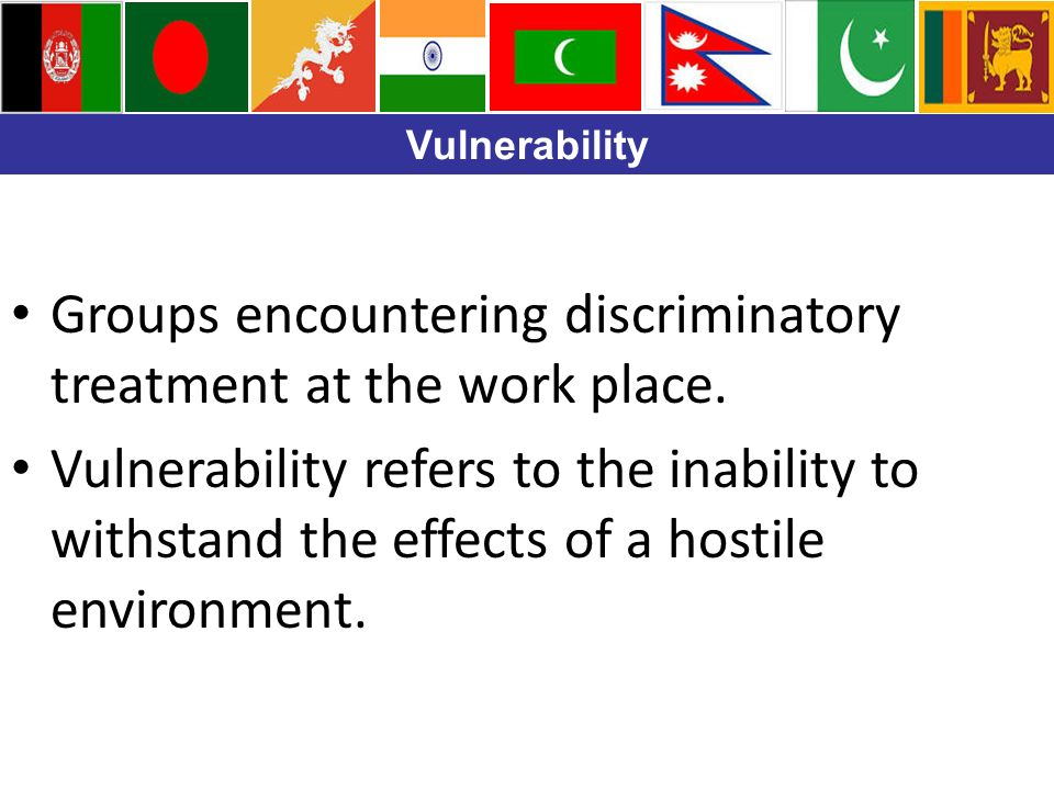 Vulnerability Groups encountering discriminatory treatment at the work place.