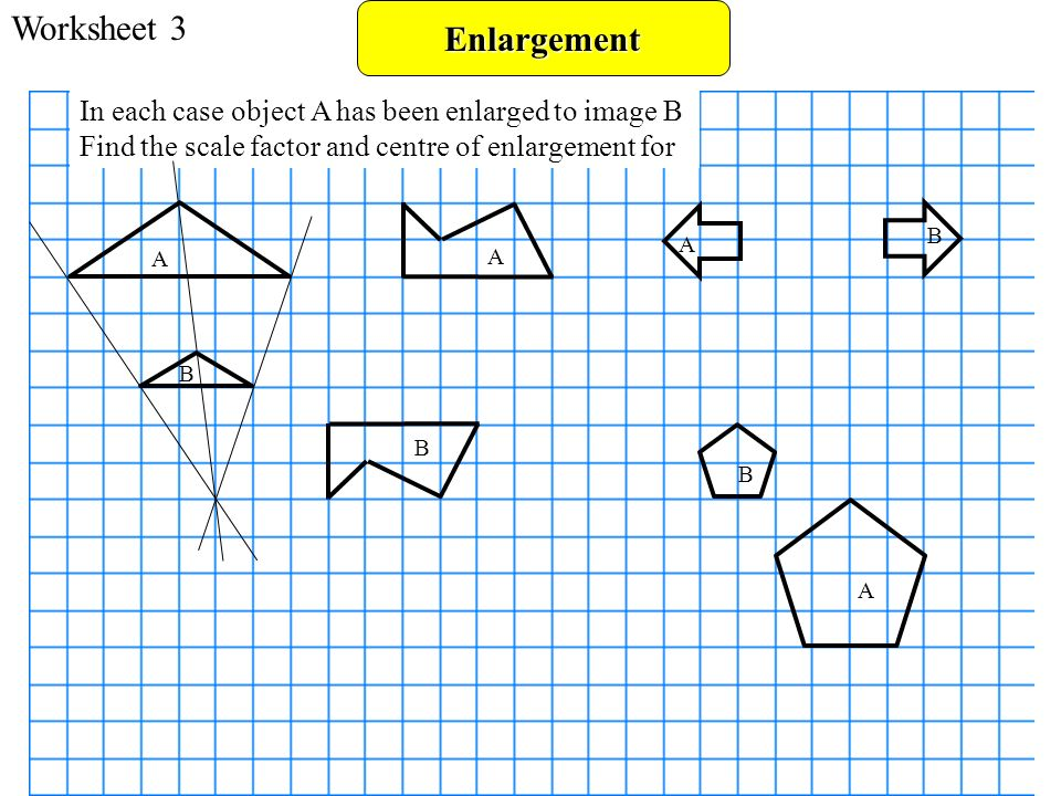 Enlargement Objectives C GradeEnlarge a shape by a fractional – Scale Factor Worksheet