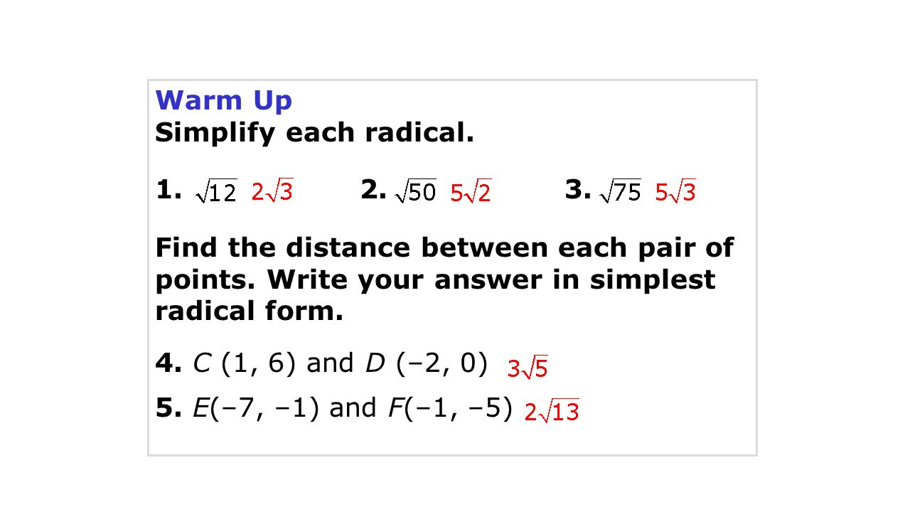 Warm Up Simplify each radical Find the distance between each pair – Simplest Radical Form Worksheet