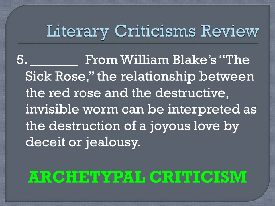 criticism of the sick rose Searching for criticism of blake s the sick rose essays find free criticism of blake s the sick rose essays, term papers, research papers, book reports, essay topics.