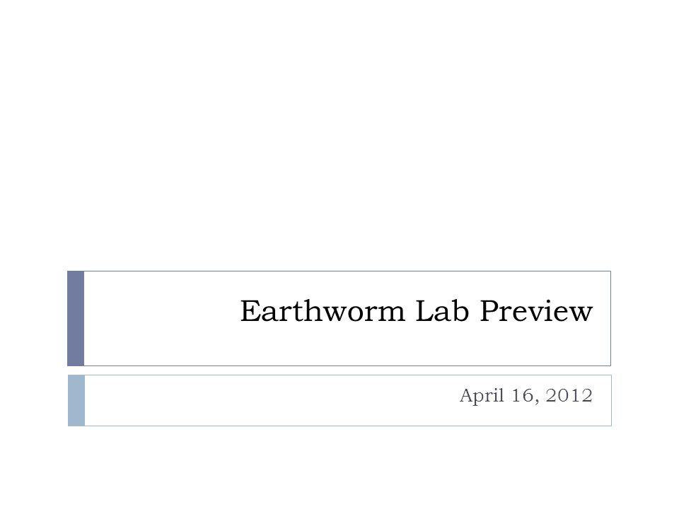 Earthworm Lab Preview April 16, 2012