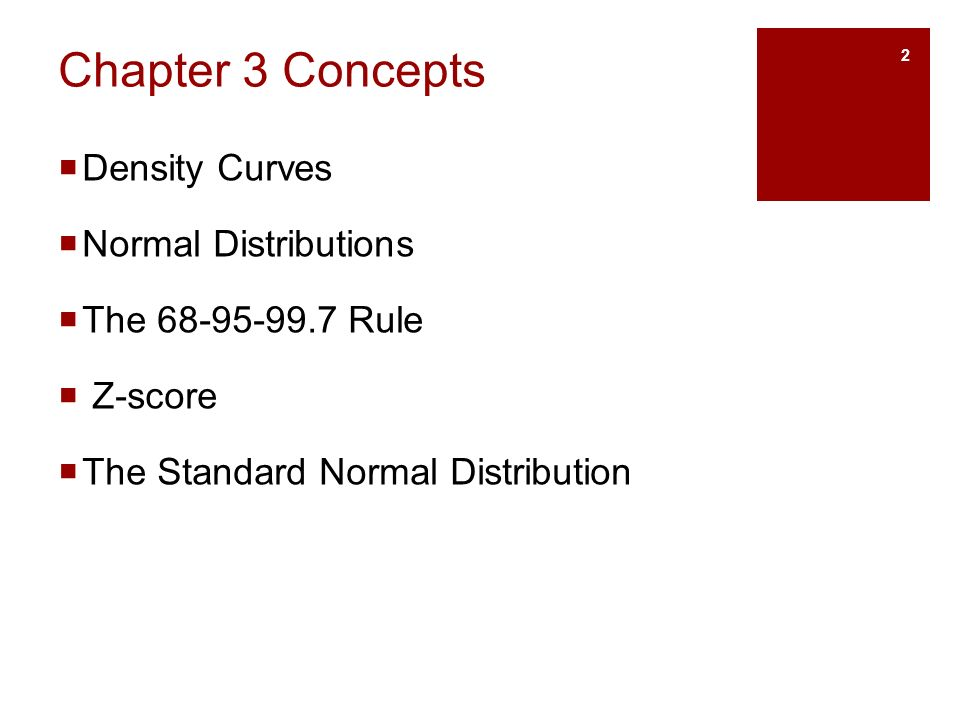 Chapter 3 Concepts  Density Curves  Normal Distributions  The Rule  Z-score  The Standard Normal Distribution 2