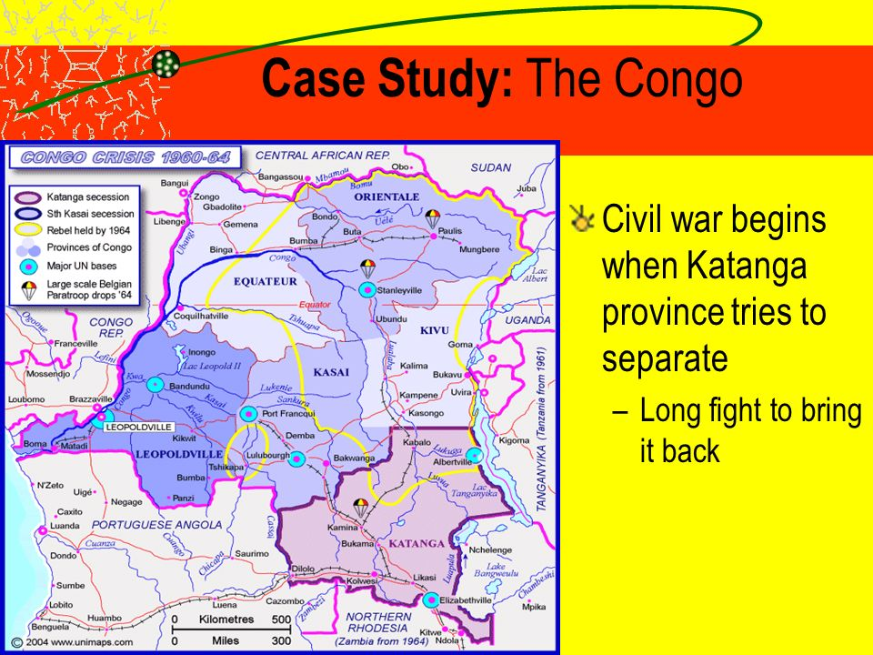 Case Study: The Congo Wins independence in 1960; –14 million people belong to hundreds of ethnic groups and regions; –Each has its own goals