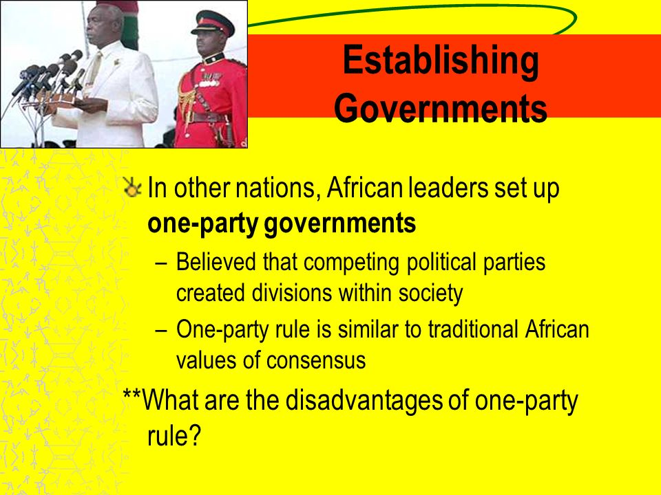 Establishing Governments In many African nations, the military took power in order to bring order and promote progress.
