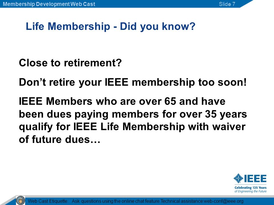 Life Membership - Did you know. Close to retirement.