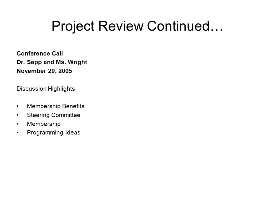 Project Review Continued… Conference Call Dr. Sapp and Ms.
