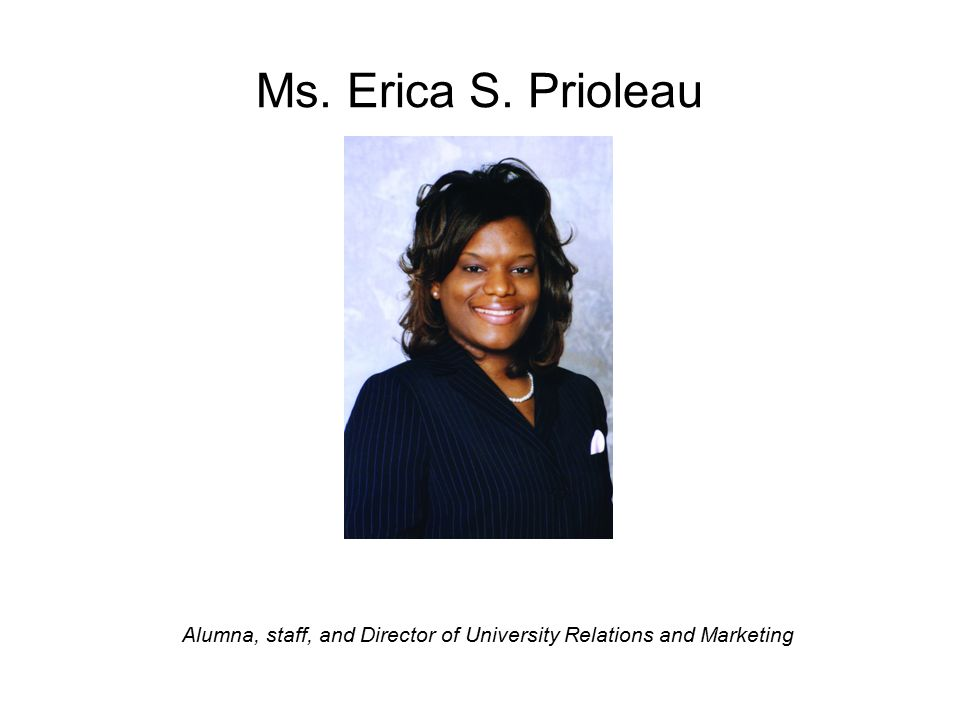 Ms. Erica S. Prioleau Alumna, staff, and Director of University Relations and Marketing