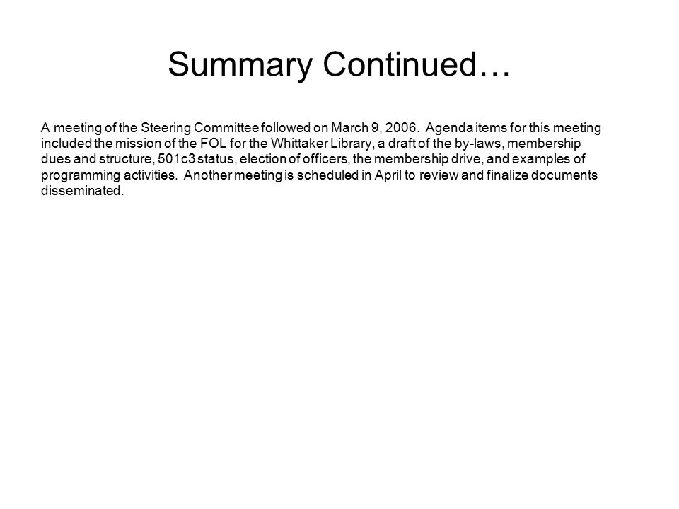 Summary Continued… A meeting of the Steering Committee followed on March 9, 2006.