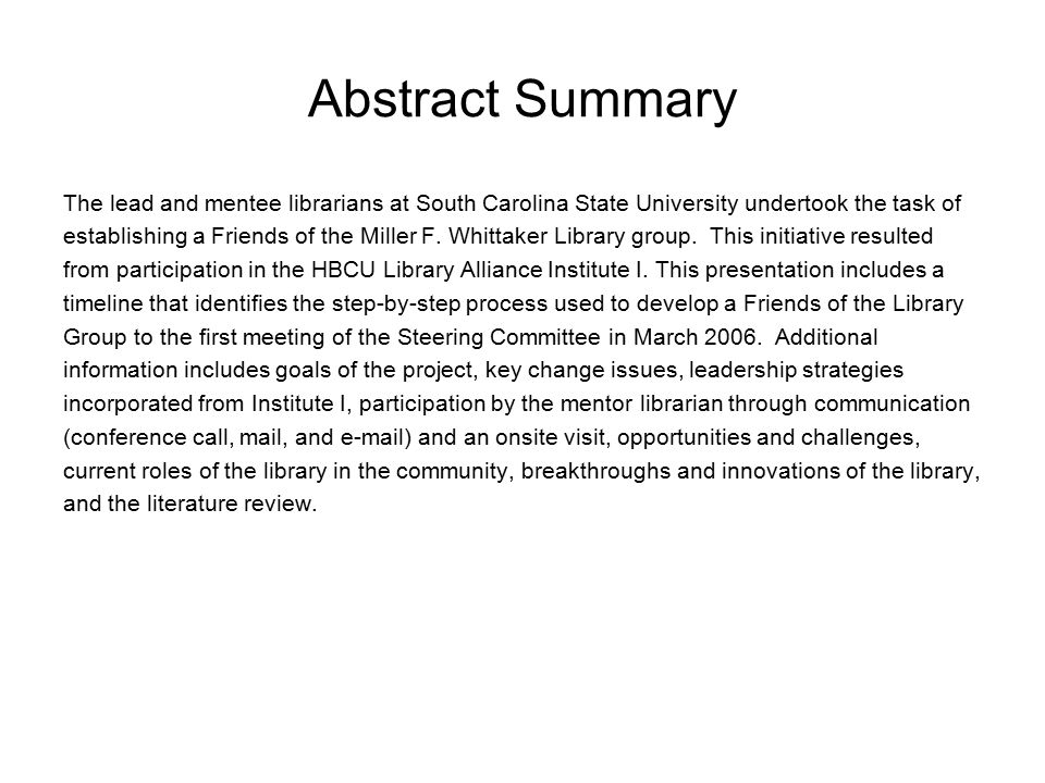Abstract Summary The lead and mentee librarians at South Carolina State University undertook the task of establishing a Friends of the Miller F.