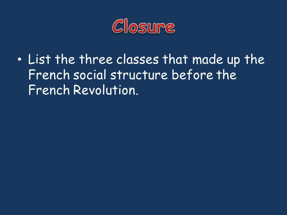 List the three classes that made up the French social structure before the French Revolution.