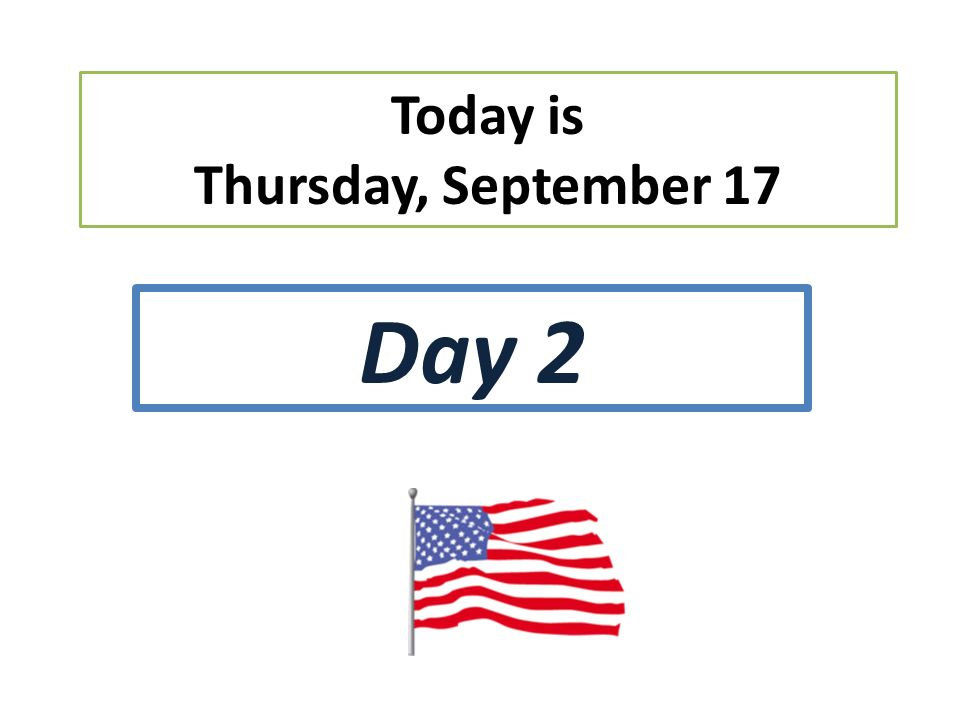 Today is Thursday, September 17 Day 2