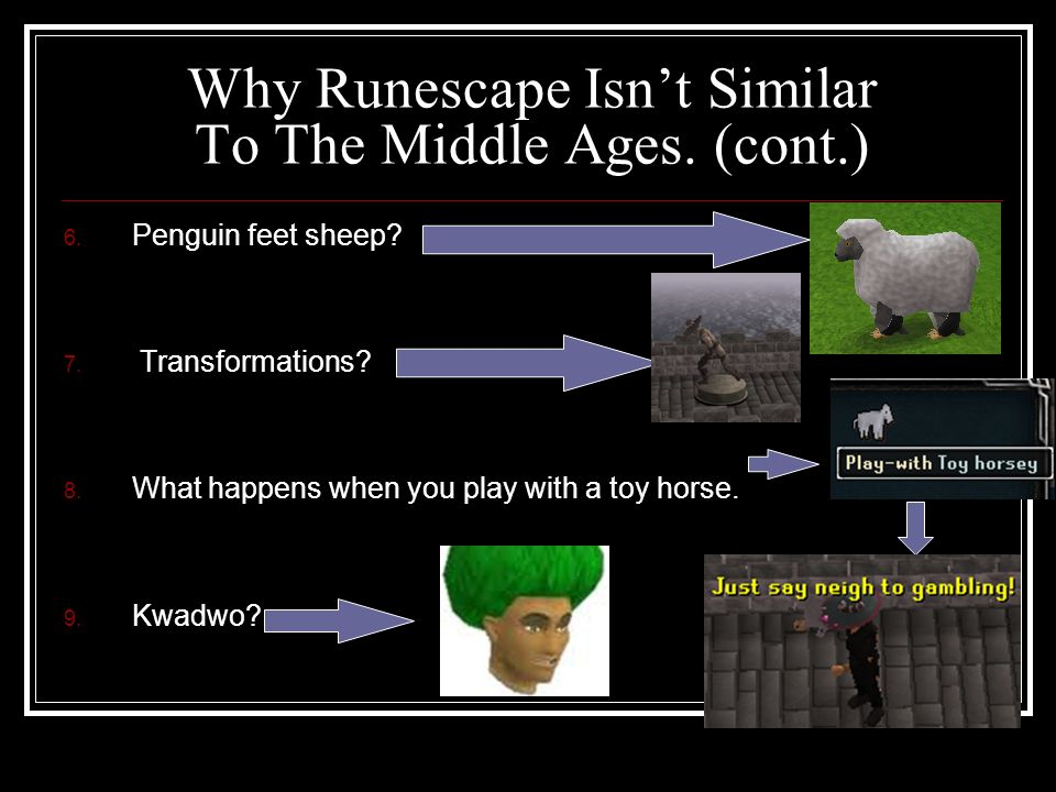 Why Runescape Isn't Similar To The Middle Ages. (cont.) 6.