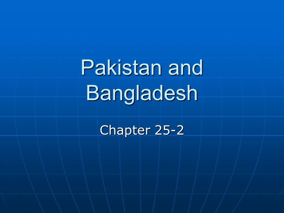 Pakistan and Bangladesh Chapter 25-2