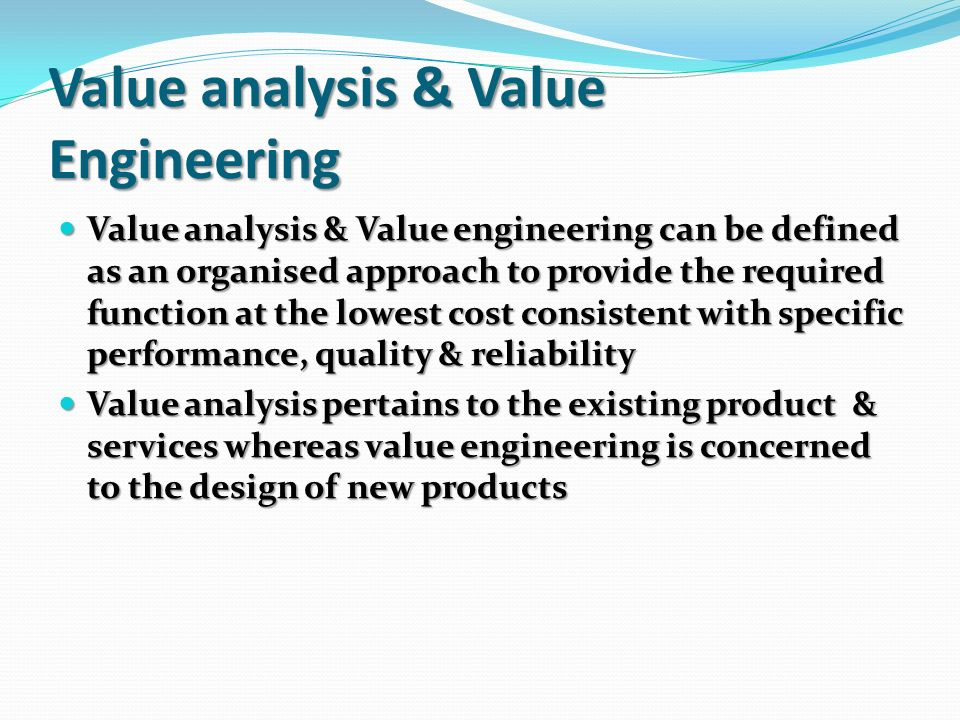 who should lead the value analysis and value engineering effort Value engineering – a tool for improvement besides value analysis, value engineering is also sometimes part of an overall organizational effort to.