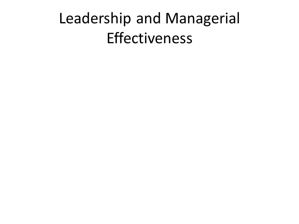 Leadership and Managerial Effectiveness