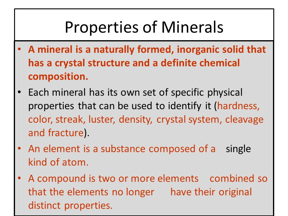 A mineral is a naturally formed, inorganic solid that has a crystal structure and a definite chemical composition.