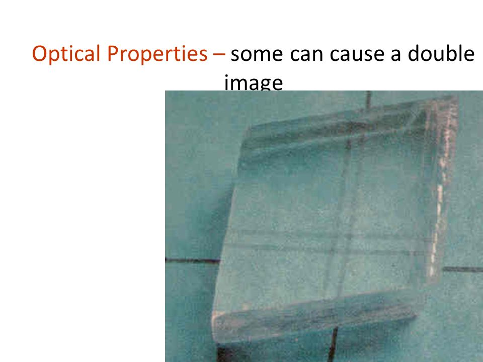 Optical Properties – some can cause a double image