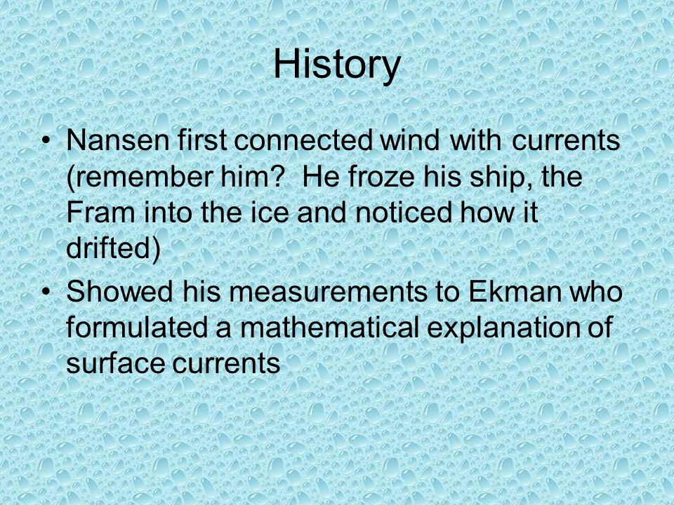 History Nansen first connected wind with currents (remember him.