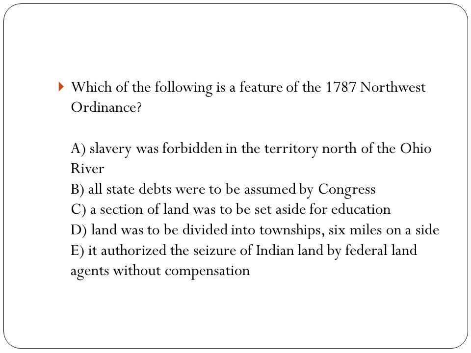  Which of the following is a feature of the 1787 Northwest Ordinance.