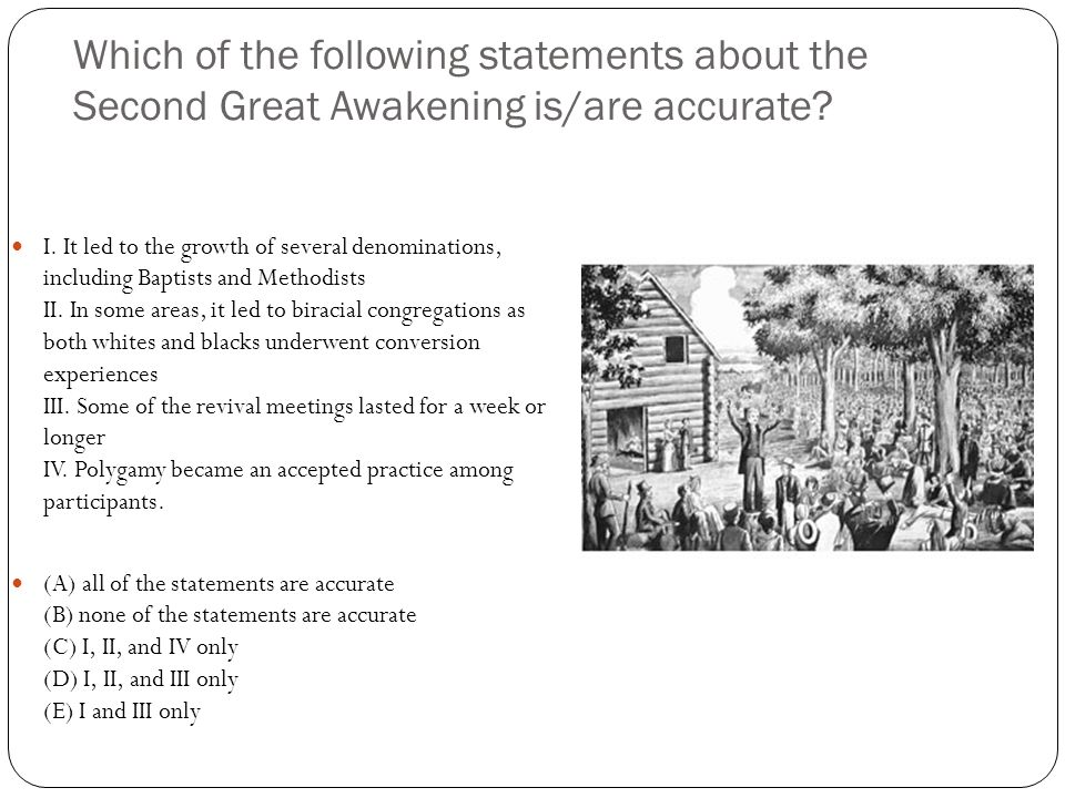 Which of the following statements about the Second Great Awakening is/are accurate.