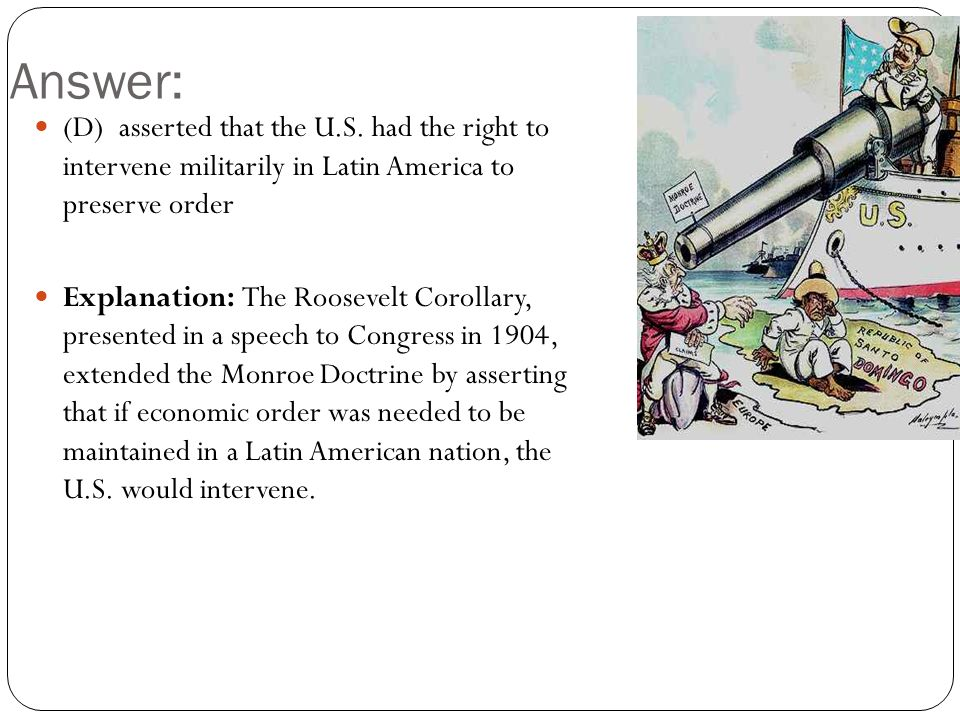 Answer: (D) asserted that the U.S.