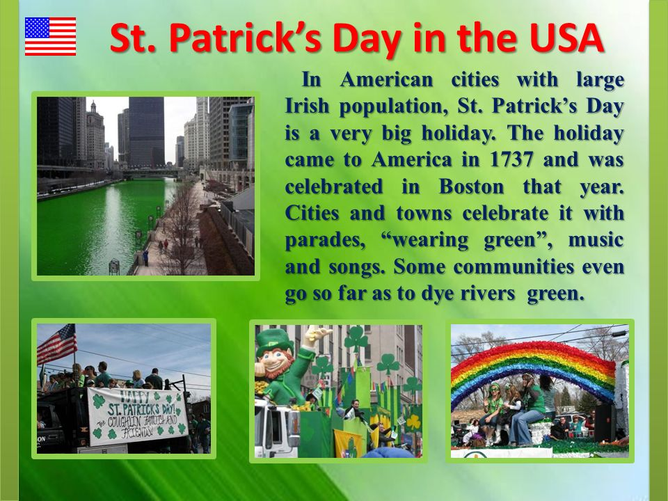 St.Patrick's Day in the USA In American cities with large Irish population, St.