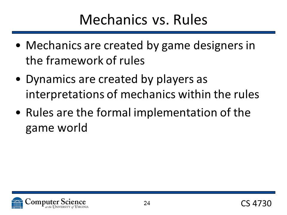 CS 4730 Mechanics vs.