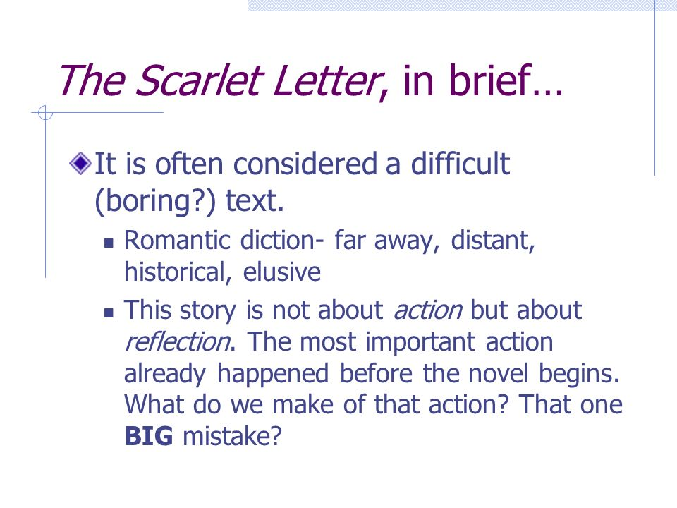 a chapter summary of the scarlet letter a novel by nathaniel hawthorne Quiz theme/title: the scarlet letter chapters 1-3 description/instructions opening chapters of the novel start revealing hester prynne's story which was hidden behind the cloth found by the narrator in the custom office.