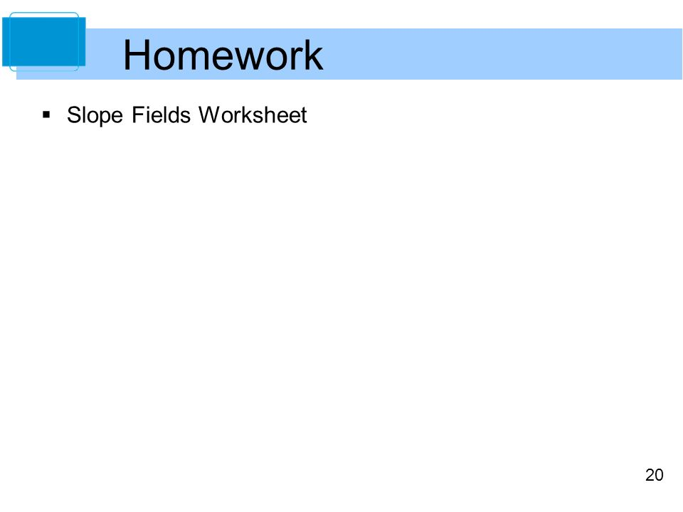 Slope Fields and Eulers Method Copyright Cengage Learning All – Slope Fields Worksheet