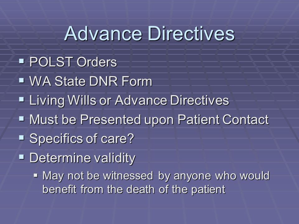 advance directives Advance directives advance directives are documents to direct medical care when a patients are unable to communicate their own wishes due to a medical condition.