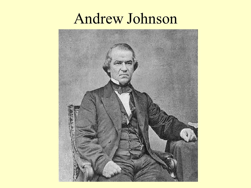 Andrew Johnson Rags to Riches Story Treason must be made odious Initially a darling of and later a disappointment to Radical Republicans Reconstruction Plan (Proclamation of Amnesty—May 1865) similar to Lincoln's