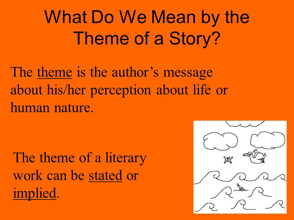 What Do We Mean by the Theme of a Story.